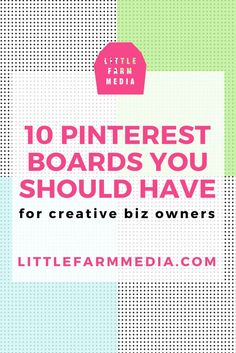 10 Pinterest Boards Every Creative Business Owner Should Have Little Farm Media  #RePin by AT Social Media Marketing - Pinterest Marketing Specialists ATSocialMedia.co.uk