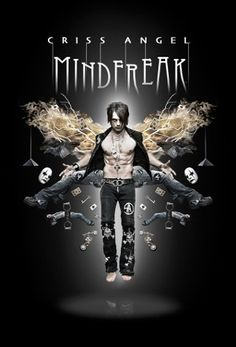 Criss Angel: Mindfreak Creepy but so cool to watch!