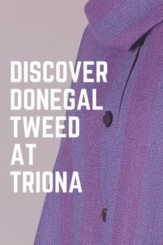 Experience the magic of Donegal Tweed in Ardara, County Donegal, Ireland. Our Donegal Tweed Visitor Centre is open 7 days a week. #donegaltweed #trionadesign #tweed #wool #weaving #irishtweed #triona #donegal #ireland #ardara Donegal, Piece Of Clothing, Tweed, Centre, Ireland, Irish, Weaving, Magic, Wool