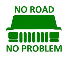 No Road No Problem Vinyl Decal 4wd 4x4 Sticker fits Jeep cherokee winch zj wj xk