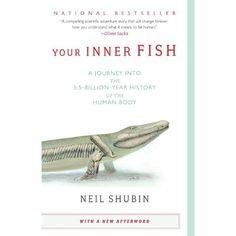 Your Inner Fish: A Journey into the 3.5-Billion-Year History of the Human Body by Neil Shubin via https://www.bittopper.com/item/8142794339defb50aacd719c64b4579b971f4/eM9sfTiQ/