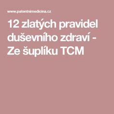 12 zlatých pravidel duševního zdraví - Ze šuplíku TCM Health, Ds, Psychology, Health Care, Salud