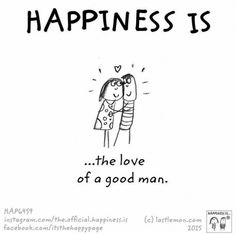 Happiness is the love of a good man. Cute Happy Quotes, Love Quotes, Inspirational Quotes, Happy Moments, Happy Thoughts, Uplifting Thoughts, Make Me Happy, Are You Happy, Live Happy