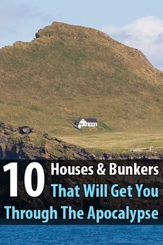 10 Houses and Bunkers that Will Get You Through The Apocalypse. #Surviveapocalypse #Urbansurvivalsite #Bunkersforsurvival