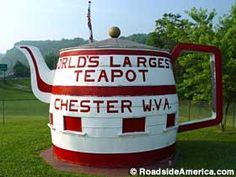 Chester, West Virginia: World's Largest Teapot