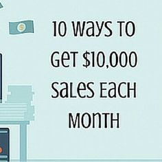10 Ways To Get $10,000 Sales Each Month  http://www.craftmakerpro.com/business-tips/10-ways-get-10000-sales-month/