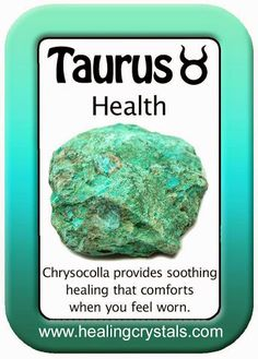 TAURUS HEALTH CARD: CHRYSOCOLLA  http://www.healingcrystals.com/advanced_search_result.php?dropdown=Search+Products...&keywords=Chrysocolla  Code HCPIN10 = 10% off