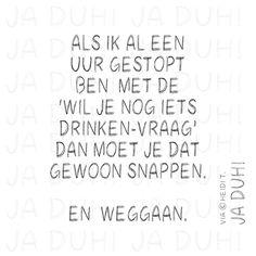 De ´Wil je nog iets drinken/vraag´. Ja Duh! #humor #visite