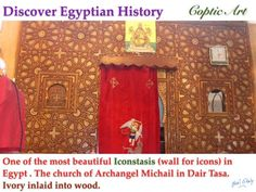 One of the most beautiful Iconstasis (wall for icons) in Egypt . The church of Archangel Michail in Dair Tasa. Ivory inlaid into wood.  Hani Ghaly