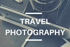 Travel photography tips.