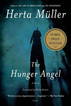 Müller, Herta. The Hunger Angel: A Novel. Trans. Philip Boehm. New York: Henry Holt and Co., 2012. [PT2673 .U2925 A7713 2012 (R)(Trin)(Univ) / PT2673 .U34 A9213 2012 (EJ Pratt)] http://go.utlib.ca/cat/8304693