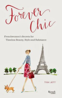 Forever Chic / frenchwomen's secrets for timeless beauty, style and substance /. - Forever Chic / frenchwomen's secrets for timeless beauty, style and substance / Tish Jett - Good Books, My Books, Madame Chic, How To Have Style, My French Country Home, French Cottage, Country Farm, Country Living, Country Decor