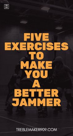 5 Exercises To Make You A Better Jammer
