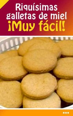 Riquísimas galletas de miel. Reseta paso a paso Mexican Sweet Breads, Mexican Food Recipes, Sweet Recipes, Cookie Recipes, Snack Recipes, Snacks, No Bake Cookies, Cake Cookies, Delicious Desserts
