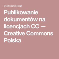 Publikowanie dokumentów na licencjach CC —  Creative Commons Polska
