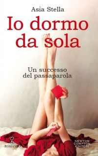 Romance and Fantasy for Cosmopolitan Girls: IO DORMO DA SOLA di Asia Stella
