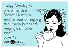 Of course, your BFF deserves the best happy birthday from you! So, why not use one of these happy birthday quotes to make your BFF feel extra special. Funny Happy Birthday Messages, Happy Birthday Quotes For Friends, Best Birthday Quotes, Best Friends Funny, Happy Birthday Fun, Best Friend Quotes, Funny Birthday, Birthday Wishes, Birthday Ideas