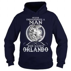 I Love ORLANDO  Never Underestimate A MAN Who ORLANDO  Name Shirts & Tees