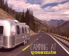 Airstream + Camping at Yosemite = amazing!