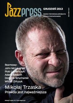 Mikołaj Trzaska - JazzPRESS grudzień 2013 Rozmowy: John McLaughlin, Piotr Lemańczyk, Adam Bałdych, Dominik Strycharski, Witold Zińczuk