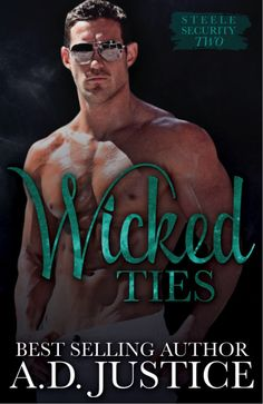 Wicked Ties (Steele Security #2) by A.D. Justice
