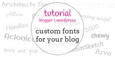 adding custom fonts to blogger and wordpress as well as  how to back up your blog and other handy tips