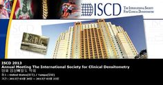 ISCD 2013 Annual Meeting The International Society for Clinical Densitometry 탐파 임상뼈밀도 학회