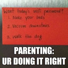 Awesome idea.  Motivate teens and tweens to do their chores! Use the guest password option to set a daily wifi password for them to earn - if they want FB and Netflix on the iPod and nook. Different chores everyday.