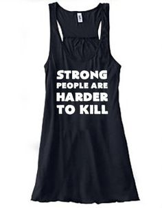 Strong People Are Harder To Kill Tank Top - Workout Shirt - CrossfitTank Top