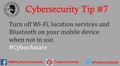 Turn off Wi-Fi, location services and Bluetooth on your mobile device when not in use. #CyberAware