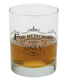 Look what I found on #zulily! 'For Medicinal Purposes Only' Old-Fashioned Glass by JKC Studio #zulilyfinds