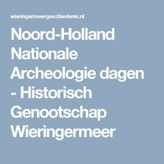 Noord-Holland Nationale Archeologie dagen - Historisch Genootschap Wieringermeer