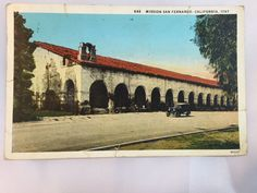 1930 Spanish Mission San Fernando, CA founded in 1797 postcard