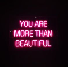 You are more than beautiful #neon #allundone #mantra