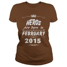Heros are born in february 2015 year, heros t shirt, hoodie shirt for womens and men love #gift #ideas #Popular #Everything #Videos #Shop #Animals #pets #Architecture #Art #Cars #motorcycles #Celebrities #DIY #crafts #Design #Education #Entertainment #Food #drink #Gardening #Geek #Hair #beauty #Health #fitness #History #Holidays #events #Home decor #Humor #Illustrations #posters #Kids #parenting #Men #Outdoors #Photography #Products #Quotes #Science #nature #Sports #Tattoos #Technology…