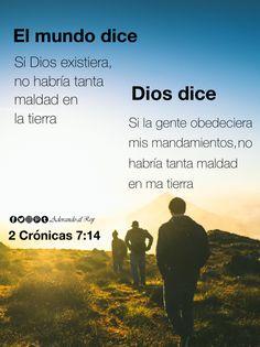El mundo dice: Si Dios existiera, no habría tanta maldad en la tierra. Dios dice: Si la gente obedeciera mis mandamientos no habría tanta maldad en la tierra. Si mi pueblo, el pueblo que lleva mi nombre, se humilla, ora, me busca y deja su mala conducta, yo lo escucharé desde el cielo, perdonaré sus pecados y devolveré la prosperidad a su país. #2Crónicas7:14 #reflexionescristianas #reflexiones #amen #cristovive #cristianos #cristianismo #avivamiento #FE #AdorandoalRey