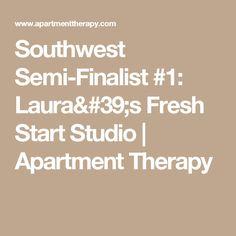 Southwest Semi-Finalist #1: Laura's Fresh Start Studio | Apartment Therapy