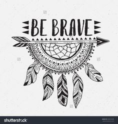 Boho template with inspirational quote lettering - be brave. Vector ethnic print design with dreamcatcher. - Sara - #boho #Brave #design #dreamcatcher #Ethnic #Inspirational #lettering #print #quote #Sara #template #vector