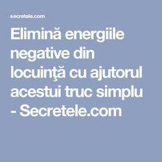 Elimină energiile negative din locuinţă cu ajutorul acestui truc simplu - Secretele.com Feng Shui, Natural Remedies, Detox, Facts, Pandora, Yoga, Medicine, Natural Home Remedies, Natural Medicine