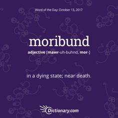 Today's Word of the Day is moribund. #wordoftheday #language #vocabulary
