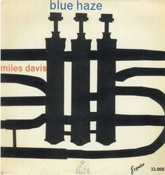 My first Pin : the cover art of a beautiful album, Blue Haze by Miles Davis (1954).