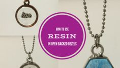 How to use resin in open bezels