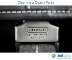 This is a guide about cleaning a Coach purse. You spent a lot of money on your purse and want to keep it looking good.
