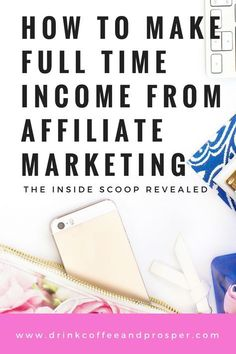 Make money blogging with affiliate marketing. Make a full time income working part time-full inside scoop revealed!