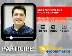 Convidado: Thiago Sarraf. Tema: Como Ter Uma Loja Virtual de Sucesso. Com Denis Zanini e Elvis Gomes. Clique e assista