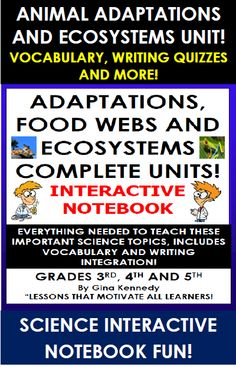 RIGOROUS INTERACTIVE SCIENCE AND WRITING ECOSYSTEMS, ANIMAL ADAPTATIONS,AND FOOD WEBS LESSONS, WRITING RESPONSES AND CREATIVE WRITING PROJECTS! YOUR STUDENTS WILL LOVE THIS ENGAGING APPROACH TO LEARNING SCIENCE! Interactive Science Notebook Lessons Include: Adaptation Food Webs Ecosystems Excellent activity filled templates with vocabulary, assessments, writing/science integration, essential question essays, check for understandings and so much more. $