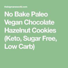 No Bake Paleo Vegan Chocolate Hazelnut Cookies (Keto, Sugar Free, Low Carb)