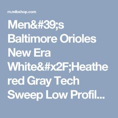 Men's Baltimore Orioles New Era White/Heathered Gray Tech Sweep Low Profile 59FIFTY Fitted Hat | MLBShop.com