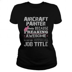 Awesome Aircraft Painter Shirt - #clothes #design t shirt. CHECK PRICE => https://www.sunfrog.com/Jobs/Awesome-Aircraft-Painter-Shirt-Black-Ladies.html?id=60505