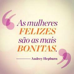 <p></p><p>As mulheres felizes são as mais bonitas. (Audrey Hepburn)</p>